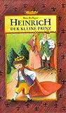 Heinrich, der kleine Prinz -