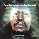 Smash Your Head Against the Wall by John Entwistle