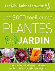 Les 3 000 meilleures plantes de jardin (nouvelle édition augmentée et mise à jour)