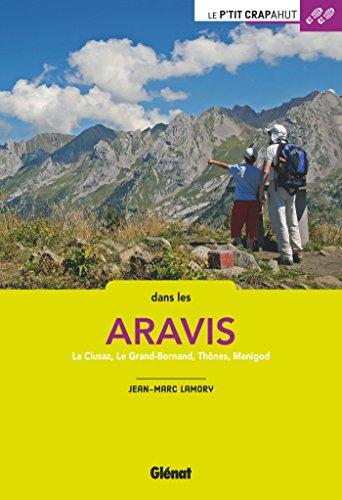 Dans les Aravis: La Clusaz, Le Grand-Bornand, Thônes, Manigod par Jean-Marc Lamory
