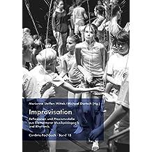 Improvisation – Reflexionen und Praxismodelle aus Elementarer Musikpädagogik und Rhythmik (ConBrio Fachbuch)