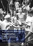 Improvisation - Reflexionen und Praxismodelle aus Elementarer Musikpädagogik und Rhythmik (ConBrio Fachbuch)