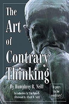 Art of Contrary Thinking (English Edition) di [Neill, Humphrey Bancroft]