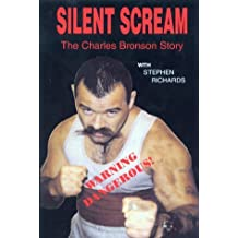 Silent Scream: The Charles Bronson Story by Charles Bronson (1999-09-05)