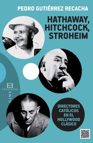 Hathaway, Hitchcock, Stroheim (Ensayo) por Pedro Gutiérrez Recacha