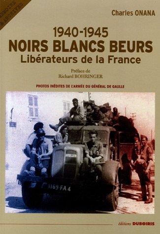 Descargar Libro Noirs Blancs Beurs 1940-1945 : Libérateurs de la France de Charles Onana