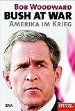 Bush at War. Amerika im Krieg