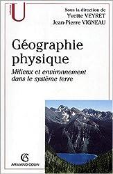Géographie physique. Milieux et environnement dans le système terre