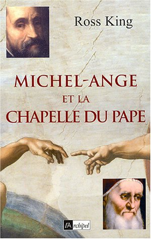 Michel-Ange et la chapelle du pape par Ross King