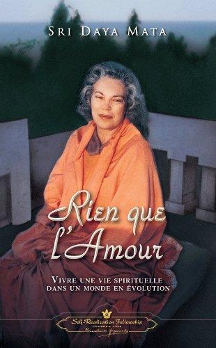 Rien que l'Amour (Only Love - French) par Sri Daya Mata
