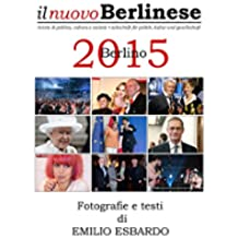 Berlino 2015 - Fotografie e testi di EMILIO ESBARDO