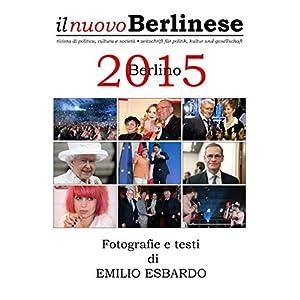Berlino 2015 - Fotografie e testi di EMILIO ESBARD