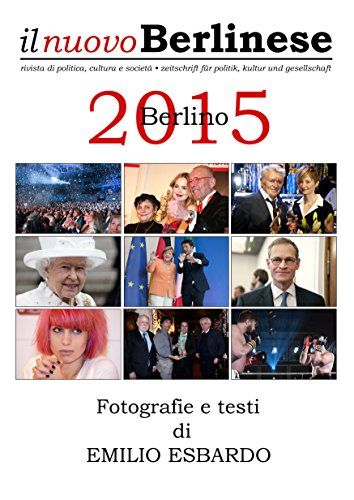 Berlino 2015 - Fotografie e testi di EMILIO ESBARDO (Italian Edition)