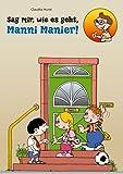 Sag mir, wie es geht, Manni Manier! - Claudia Hurst
