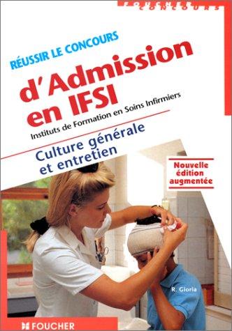Réussir le concours d'admission en IFSI : Culture générale et entretien, édition augmentée