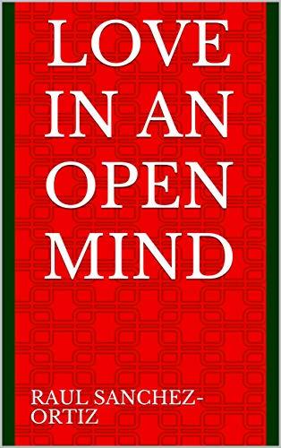 Love in an Open Mind (English Edition) por Raul Sanchez-Ortiz