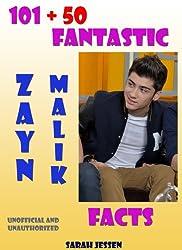 101 + 50 Fantastic Zayn Malik Facts (101 Fantastic One Direction Facts) (English Edition)