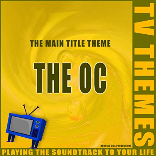 The Main Title Theme - The OC -