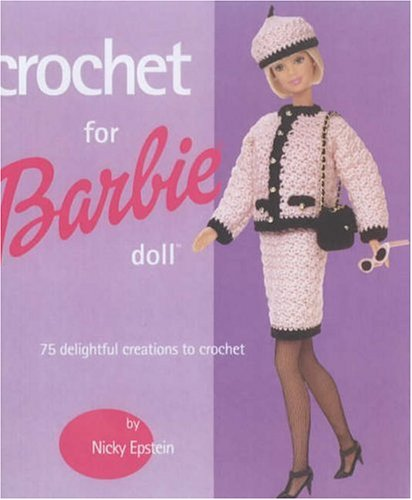 Crochet for Barbie Doll: 75 Delightful Creations to Crochet (Kleidung Doll-stil)