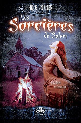 Les sorcières de Salem, T.5: La danse du Chapardeur par Millie Sydenier