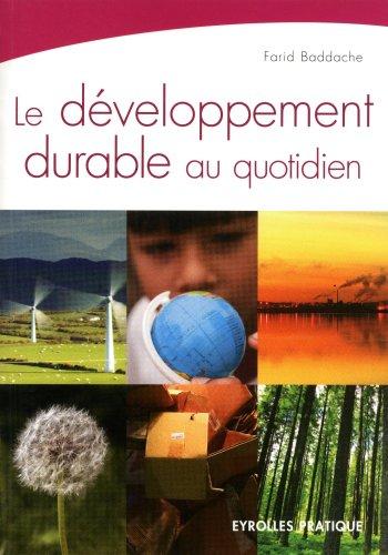 Le développement durable au quotidien par Farid Baddache