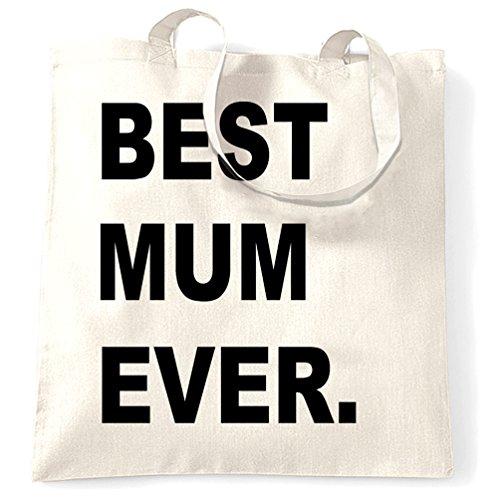 Best Mum Ever, Slogan Compleanno Neonato Madri giorno di Natale Sacchetto Di Tote White