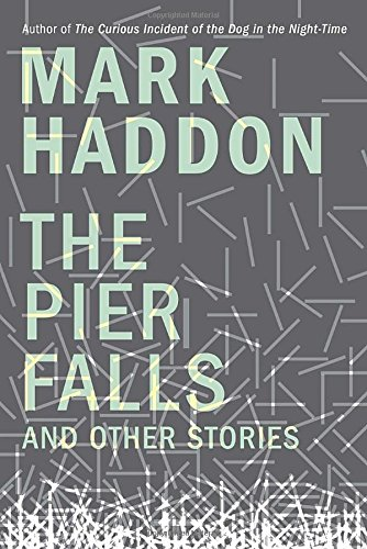 The Pier Falls: And Other Stories by Mark Haddon (2016-05-10)