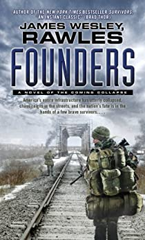 Founders: A Novel of the Coming Collapse von [Rawles, James Wesley]