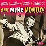 Make Mine Mondo!