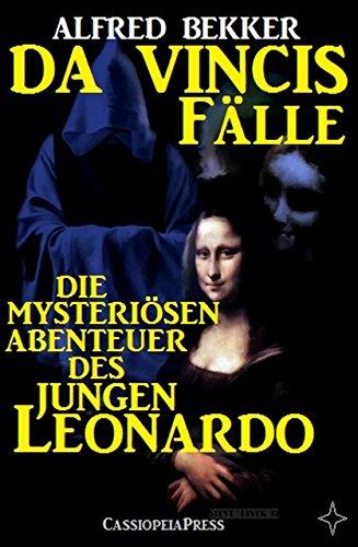 Die mysteriösen Abenteuer des jungen Leonardo (Da Vincis Fälle - Band 1-6)