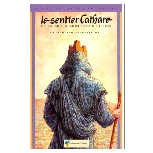 Le sentier cathare : De la mer à Montségur