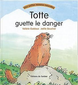 """Afficher """"Totte guette le danger"""""""