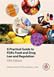 A Practical Guide to FDA's Food and Drug Law and Regulation, Fifth Edition by Multiple Authors (2014-04-24)