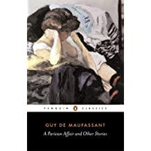 A Parisian Affair and Other Stories by Guy de Maupassant (2004-12-28)