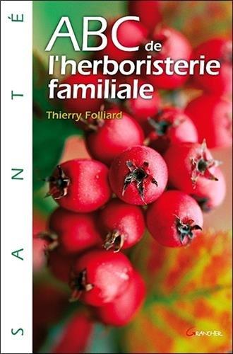 ABC de l'Herboristerie familiale par Thierry Folliard