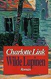 Charlotte Link: Wilde Lupinen