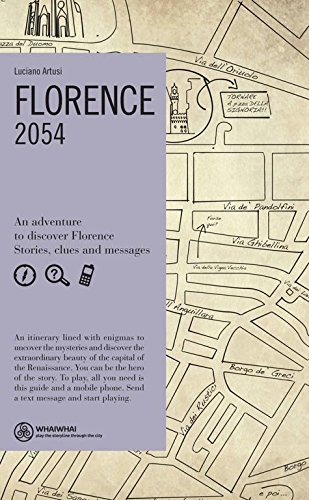Florence. 2054. An adventure to discover Florence. Stories, clues and messages (Whaiwhai) por Luciano Artusi