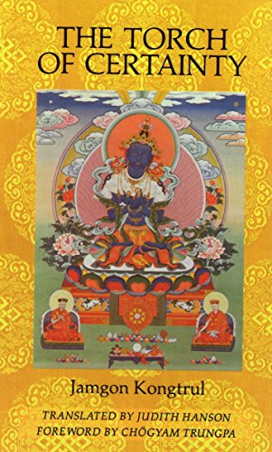 The Torch of Certainty por Jamgon Kongtrul