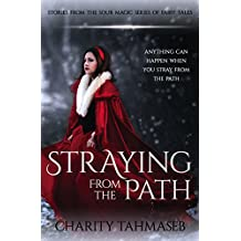 Straying from the Path: Stories from the Sour Magic Series of Fairy Tales