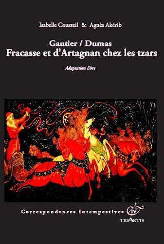 Gautier/Dumas, Fracasse et d'Artagnan Chez les Tsars