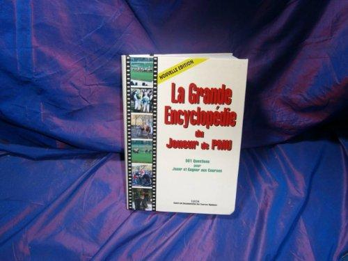 La grande encyclopédie du joueur de PMU : 501 questions pour jouer et gagner aux courses