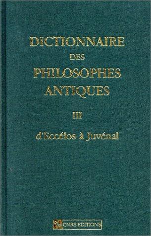 Dictionnaire des philosophes antiques, tome 3 : D'Eccélos à Juvénal