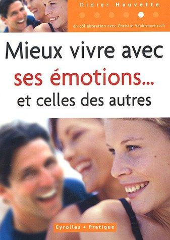 Mieux vivre avec ses émotions et celles des autres