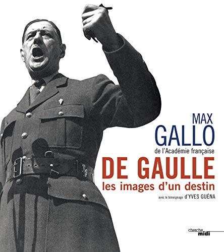 De Gaulle, les images d'un destin (nouvelle édition) par  Max GALLO