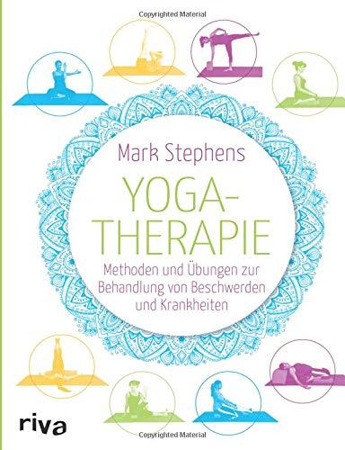 Yogatherapie: Methoden und Übungen zur Behandlung von Beschwerden und Krankheiten -