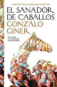 El sanador de caballos par Gonzalo Giner