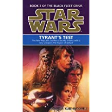 Star Wars: Tyrant's Test (Book 3 of the Black Fleet Crisis)