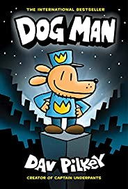 Dog Man: A Graphic Novel (Dog Man #1): From the Creator of Captain Underpants, 1