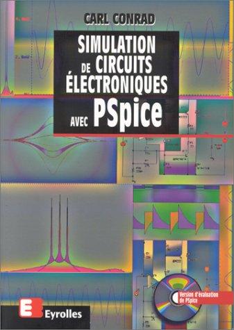 Stimulation de circuits electroniques avec Pspice (contient un CD)
