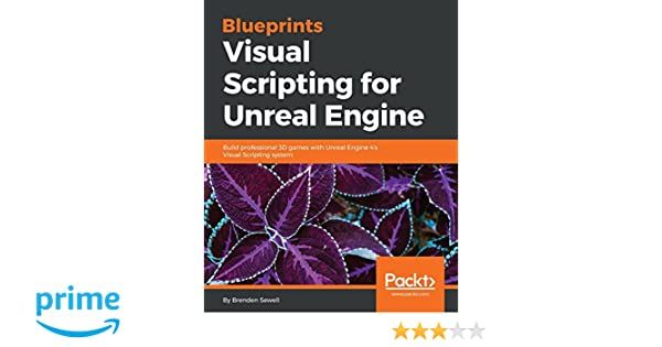 Blueprints visual scripting for unreal engine amazon brenden blueprints visual scripting for unreal engine amazon brenden sewell 9781785286018 books malvernweather Image collections